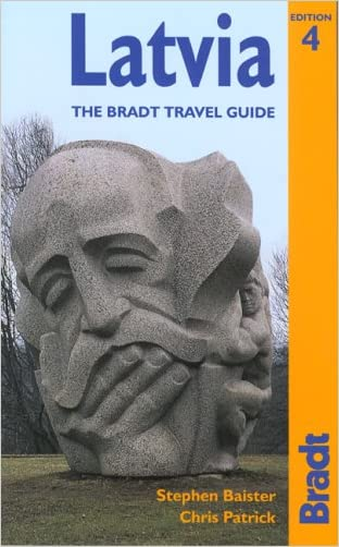 Latvia, 4th: The Bradt Travel Guide written by Stephen Baister