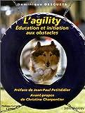 echange, troc Dominique Desquets - L'Agility : Education et initiation aux obstacles