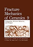 img - for Fracture Mechanics of Ceramics: Composites, R-Curve Behavior, and Fatigue (Volume 9) book / textbook / text book