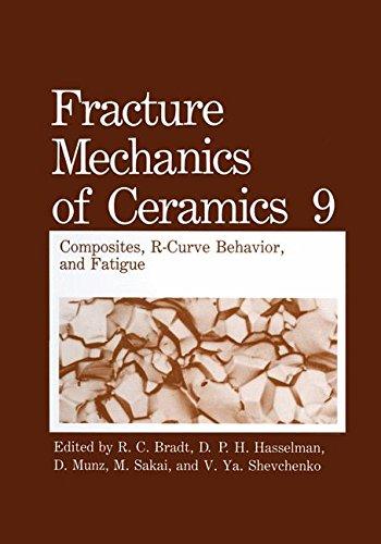 Fracture Mechanics Of Ceramics: Composites, R-Curve Behavior, And Fatigue (Volume 9)