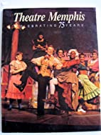 Theatre Memphis Celebrating 75 Years by…