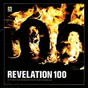 Revelation 100: A Fifteen Year Retrospective Of Rare Recordings [Explicit]