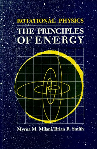 Rotational Physics: The Principles of Energy (Rotational Physics and Philosophy Series)