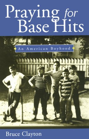 Praying for Base Hits Praying for Base Hits Praying for Base Hits: An American Boyhood an American Boyhood an American Boyhood