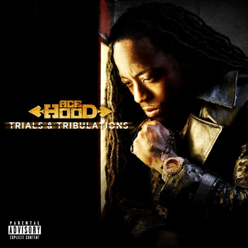 Ace Hood - Trials And Tribulations [Explicit]