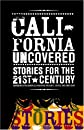 California Uncovered: Stories For The 21st Century