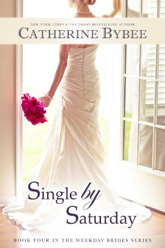 Single by Saturday (Weekday Bride Series) by Catherine Bybee