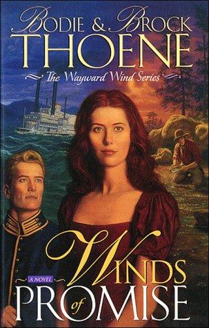 Winds of Promise (Thoene, Bodie, Wayward Wind Series.), Bodie Thoene, Brock Thoene