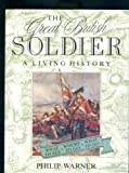 The Great British Soldier: A Living History (0715397958) by Warner, Philip