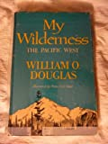 My Wilderness: The Pacific West (1299417124) by Douglas, William O