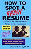 img - for How to Spot a Phony Resume (2nd Ed) book / textbook / text book