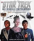 Star Trek - Die visuelle Enzyklopädie: Die ganze Welt von Raumschiff Enterprise