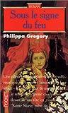 echange, troc Philippa Gregory - Sous le signe du feu