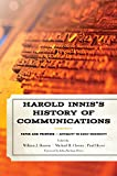 img - for Harold Innis's History of Communications: Paper and PrintingAntiquity to Early Modernity (Critical Media Studies: Institutions, Politics, and Culture) book / textbook / text book