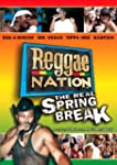 Reggae Nation:Real Spring Brea