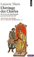 Nouvelle histoire de la France médiévale. Tome 2, L'héritage des Charles : de la mort de Charlemagne aux environs de l'an mil.