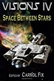 img - for Visions IV: Space Between Stars (Volume 4) book / textbook / text book