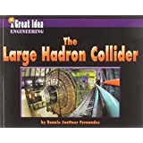 The Large Hadron Collider (Great Idea)