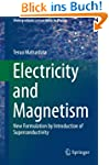 Electricity and Magnetism: New Formul...