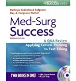 Med-Surg Success: A Q&A Review Applying Critical Thinking to Test Taking (Daviss Success) (Mixed media product) - Common