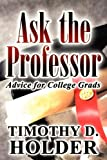 img - for Ask the Professor: Advice for College Grads book / textbook / text book
