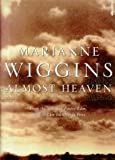 Almost Heaven (1862300682) by Marianne Wiggins