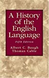 A History of the English Language, Fifth Edition (0130151661) by Albert C. Baugh