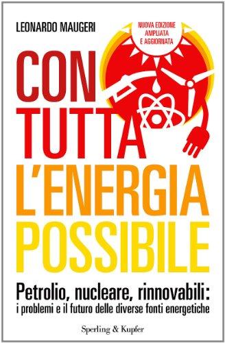con-tutta-lenergia-possibile-petrolio-nucleare-rinnovabili-i-problemi-e-il-futuro-delle-diverse-font
