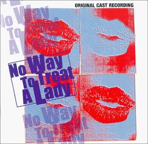 No Way To Treat A Lady (1997 Off-Broadway Revival Cast)