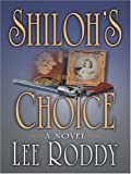Shiloh's Choice (0786288418) by Roddy, Lee