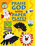 img - for Praise God With Paper Plates (CPH Teaching Resource) book / textbook / text book