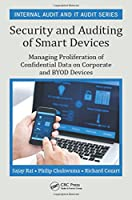 Security and Auditing of Smart Devices: Managing Proliferation of Confidential Data on Corporate and BYOD Devices Front Cover