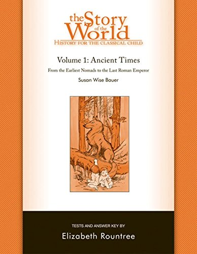 The Story of the World: History for the Classical Child: Ancient Times: Tests and Answer Key (Vol. 1) (Story of the World)