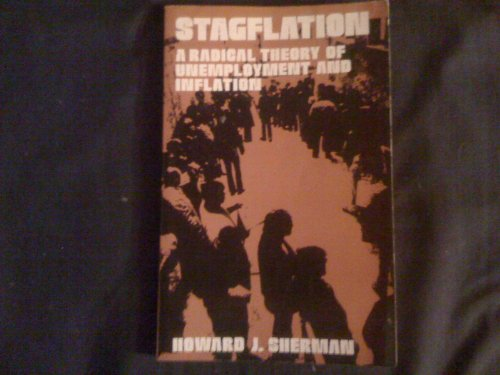 Stagflation: A radical theory of unemployment and inflation