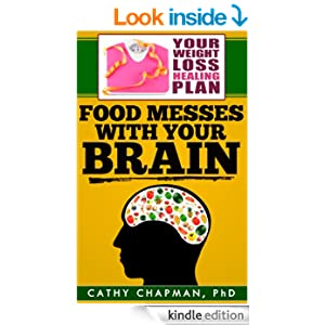 Weight Loss Healing Plan: Food Messes with Your Brain ...