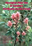 Aboriginal Plant Use in Canada's Nort...