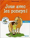 echange, troc Sylviane Gangloff - Joue avec les poneys ! : Tome 4