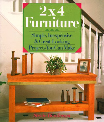 Image for 2X4 Furniture : Simple, Inexpensive & Great-Looking Projects You Can Make