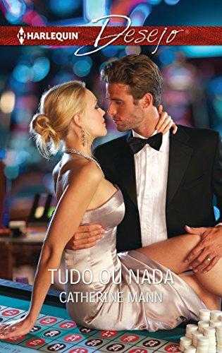 Catherine Mann - Tudo ou nada (Desejo) (Portuguese Edition)