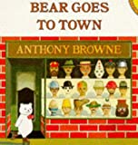 Bear Goes to Town (Picture Puffin) (0140553576) by Anthony Browne