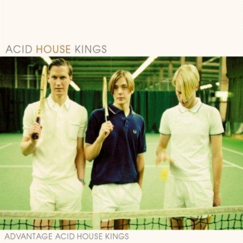 Advantage Acid House Kings by Acid House Kings