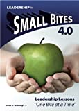 img - for Leadership in Small Bites - 4.0 (Life in Small Bites - 'One Bite at a Time') book / textbook / text book