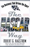 The NASCAR Way: The Business That Drives the Sport (0471183164) by Robert G. Hagstrom
