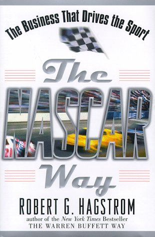 The NASCAR Way: The Business That Drives the Sport, Robert G. Hagstrom