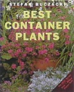 Best Container Plants (Amateur Gardening) Stefan Buczacki