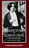 The Picture of Dorian Gray: Authoritative Texts, Backgrounds, Reviews and Reactions, Criticism (Norton Critical Edition) (0393955680) by Oscar Wilde