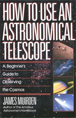How to Use an Astronomical Telescope, JAMES MUIRDEN