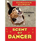 Scent of Danger: A Dale Kinsall Mystery (Five Star First Edition Mystery) ~ Doranna Durgin