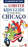 img - for The Lobster Kids' Guide to Exploring Chicago book / textbook / text book
