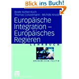 Europäische Integration - Europäisches Regieren (Grundwissen Politik)